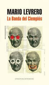 La banda del ciempiés es un thriller policiaco escrito por Mario Levrero. IMAGEN CORTESÍA